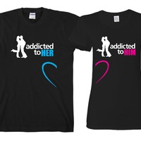 """Addicted To Her - Addicted To Him """"Cute Couples Matching T-shirts"""""""