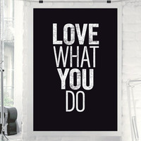 "Typography Art ""Love What You Do"" Wall Art Inspirational Quote Black and White Print Typographic Print"