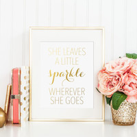 She Leaves A Little Sparkle Wherever She Goes Gold Foil Print - gold foil print - gold office decor - gold cubical decor - gold nursery art