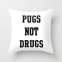 Pugs not Drugs Throw Pillow by Deadly Designer