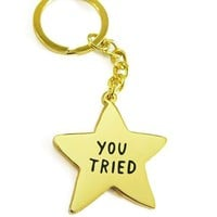 You Tried Star Keychain