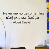 Wall Decals Quotes Albert Einstein Never Memorize Something That You Look Up Decal Lettering Stickers Home Decor Art Mural Z797