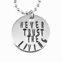 Beetlejuice Hand Stamped Never Trust The Living Aluminum Necklace Handmade
