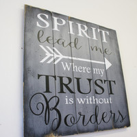 Spirit Lead Me Where My Trust Is Without Borders Wood Sign Pallet Sign Christian Wall Art Religious Wood Sign Wood Wall Decor Home Decor