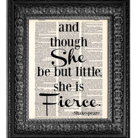 AND THOUGH SHE BE BUT LITTLE SHE IS FIERCE - Shakespeare Dictionary Art Print