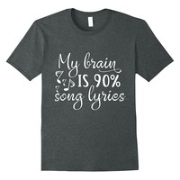My Brain Is 90% Song Lyrics Funny Shirt Gift For Songwriter
