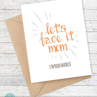 Let's Face It Mom Card