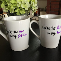 You're the Leslie to my Ann, You're the Ann to my Leslie, coffee mug set, hand painted mugs, Parks and Rec, Parks and Recreation