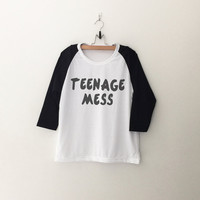 Teenage mess tshirt tumblr tee sweatshirt for teen fashion womens gift summer fall spring winter outfit ideas for school
