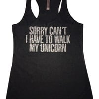 Sorry can't I have to walk my unicorn *Solid black tank