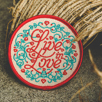 """Live in Love - 3"""" Embroidered Patch"""