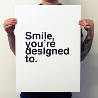 I liked this design on #Fab. Smile, You're Designed To. White