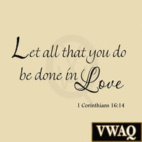 Let All That You Do Be Done in Love 1 Corinthians 16:14 Vinyl Wall Art Religi...