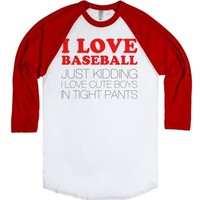 I Love Baseball Just Kidding-Unisex White/Red T-Shirt