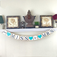 Just Engaged, From Miss to Miss Sign, Bridal Shower Decorations, Miss to Mrs Banner, Wedding Banners, Teal and Brown