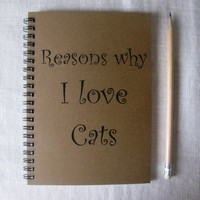Reasons why I love cats - 5 x 7 journal