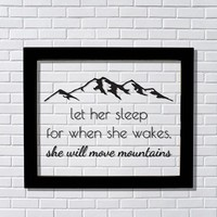 let her sleep for when she wakes, she will move mountains - Girl's Wall Hanging Art - Nursery Decor