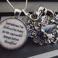 """Believe six impossible things before breakfast- Alice in Wonderland-  buy two get one free- 16"""" or 18"""" snake chain- READY TO SHIP"""