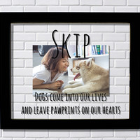 Personalized Dog Picture Frame - Custom - Dogs come into our lives and leave pawprints on our hearts
