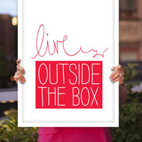 "Digital Print Art Poster ""Live Outside the Box"" Typography Wall Decor Home Decor Giclee Screenprint Letterpress Style Wall Hanging"