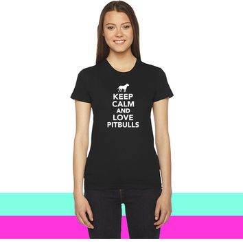 Keep calm and love Pitbulls women T-shirt