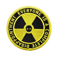 Everyone Is A Complete Disappointment Nuclear Patch