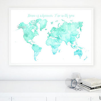 "36x24"" Printable watercolor world map. Mint, aqua world map. Home is whenever I'm with you, quote world map artwork - map033 B"