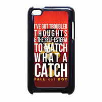 Fall Out Boy Watch A Catch Quote iPod Touch 4th Generation Case