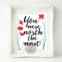 You were worth the wait quote printable poster nursery baby decor nursery baby shower celebration baby birthday decor love quote poster art