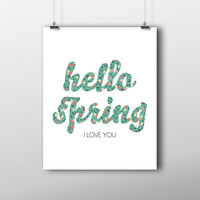Hello spring i love you floral wall art, spring home decor, spring printable, printable art with flowers, floral home decor