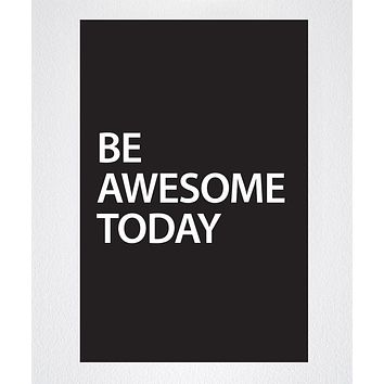 Motivational Quotes - Be Awesome Today - Peel & Stick Poster #Q101