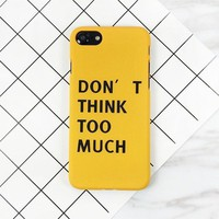 Don't Think Too Much Phone Case