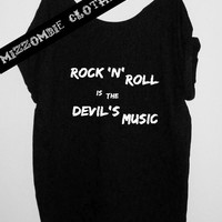 ROCK 'N' ROLL is the devil's music  Tshirt, Off The Shoulder, Over sized, street style,loose fitting, graphic tee, grunge, goth, punk horror