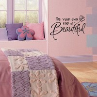 vinyl wall art saying decor Be Your Own KIND Of  BEAUTIFUL 22 inch x 30 inch Vinyl lettering decal sticky word quote phrase sticker decal