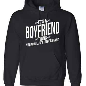 It's a boyfriend thing you wouldn't understand hoodie