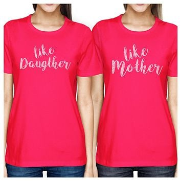 Like Daughter Like Mother Hot Pink Unique Moms Gifts From Daughters