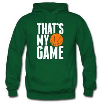 that's my game basketball Hoodie