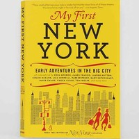 My First New York: Early Adventures In The Big City By New York Magazine - Assorted One
