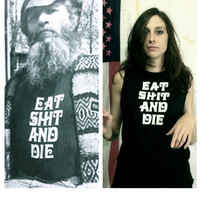 eat sh*t and die - muscle tee, 70s style iron on, rock and roll, vintage inspired, punk t-shirt (mature)