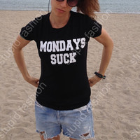 MONDAYS SUCK Black Tshirt for women funny t-shirt fashion shirt cool t-shirts for women