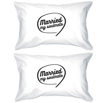 Married My Soulmate Matching Couple White Pillowcases