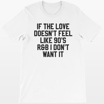 Love 90's R&B T-Shirt