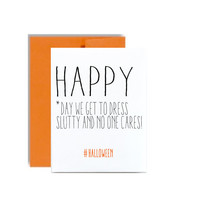 Funny halloween card Happy day we get to dress slutty and no one cards card hashtag halloween orange silly happy halloween card