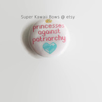 Princesses Against Patriarchy Button