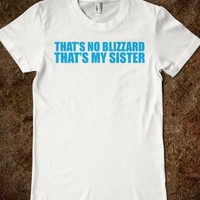 Cool Frozen-Inspired 'That's No Blizzard...That's My Sister' Cool T-Shirt