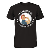 I'm A Hairdresser It's Not For The Weak T-shirt