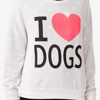 I Love Dogs Pullover