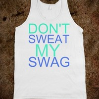 DON'T SWEAT SWAG