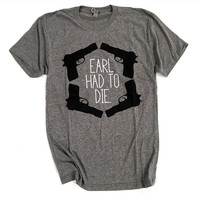 Earl Had To Die
