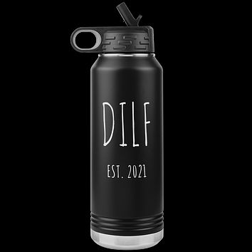 DILF Est. 2021 Water Bottle Present For New Dad Expecting Dad Gag Gifts Funny New Father Future Dad to Be Insulated 32oz BPA Free